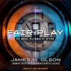 Fair Play Lib/E: The Moral Dilemmas of Spying Cover Image