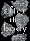 After the Body: New & Selected Poems Cover Image