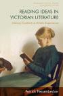 Reading Ideas in Victorian Literature: Literary Content as Artistic Experience (Edinburgh Critical Studies in Victorian Culture) Cover Image