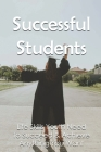 Successful Students: Life Skills Youth Need To Succeed & Achieve Anything You Want: Successful Student Habits Cover Image