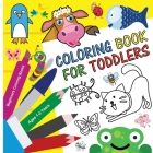 Coloring Book for Toddlers 1-3 Years - Beginners Coloring Books: Over 30 Big Animal Illustrations For Coloring and Learning Cover Image
