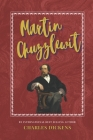 Martin Chuzzlewit: The Classic, Bestselling Charles Dickens Novel (Charles Dickens Classics #6) Cover Image
