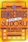 Will Shortz Presents The Dangerous Book of Sudoku: 100 Devilishly Difficult Puzzles Cover Image
