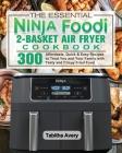 The Essential Ninja Foodi 2-Basket Air Fryer Cookbook Cover Image