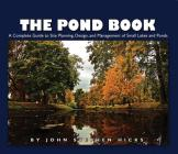 The Pond Book: A Complete Guide to Site Planning, Design and Management of Small Lakes and Ponds Cover Image