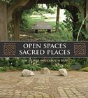 Open Spaces Sacred Places: Stories of How Nature Heals and Unifies Cover Image