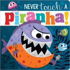 Never Touch a Piranha! Cover Image