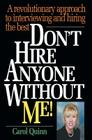Don't Hire Anyone Without Me!: A revolutionary approach to interviewing and hiring the best Cover Image
