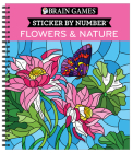 Brain Games - Sticker by Number: Flowers & Nature (28 Images to Sticker) Cover Image