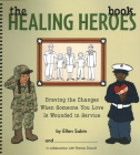 The Healing Heros Book: Braving the Changes When Someone You Love Is Wounded in Service Cover Image