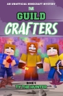 The Guild Crafters Book 4: Minecraft Themed Mystery Series Ages 9 + Cover Image
