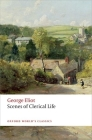 Scenes of Clerical Life (Oxford World's Classics) Cover Image