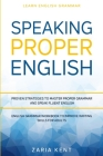 Learn English Grammar: SPEAKING PROPER ENGLISH - Proven Strategies to Master Proper Grammar and Speak Fluent English - English Grammar Workbo Cover Image