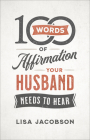 100 Words of Affirmation Your Husband Needs to Hear Cover Image