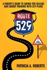 Route 529: A Parent's Guide to Saving for College and Career Training with 529 Plans Cover Image