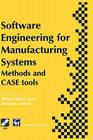 Software Engineering for Manufacturing Systems: Methods and Case Tools (IFIP Advances in Information and Communication Technology) Cover Image