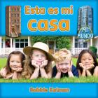 Esta Es Mi Casa (Mi Mundo (Library)) Cover Image