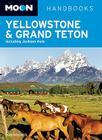 Moon Yellowstone and Grand Teton: Including Jackson Hole Cover Image