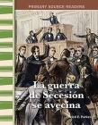 La Guerra de Secesión Se Avecina (Civil War Is Coming) (Spanish Version) (Primary Source Readers) Cover Image