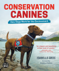 Conservation Canines: How Dogs Work for the Environment Cover Image