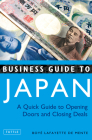 Business Guide to Japan: A Quick Guide to Opening Doors and Closing Deals Cover Image