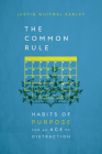 The Common Rule: Habits of Purpose for an Age of Distraction Cover Image