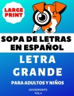 Sopa De Letras En Español Letra Grande Para Adultos y Niños (VOL.4): Large Print Spanish Word Search Puzzle For Adults and Kids Cover Image