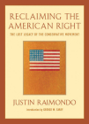 Reclaiming the American Right: The Lost Legacy of the Conservative Movement Cover Image