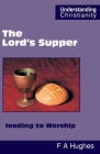 The Lord's Supper leading to Worship (Understanding Christianity) Cover Image