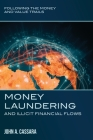 Money Laundering and Illicit Financial Flows: Following the Money and Value Trails Cover Image
