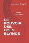 Le Pouvoir Des Cols Blancs: L'affaire Terre-Neuve Cover Image