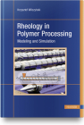 Rheology in Polymer Processing: Modeling and Simulation Cover Image