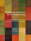 Die Kunst des Holzfärbens / The Art of Wood Dyeing: Neue Forschungen zur Farbpalette der Ebenisten / New researches on the colour palette of the ébénistes Cover Image