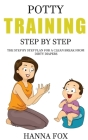 Potty Training Step by Step: The Step by Step Plan for a Clean Break from Dirty Diapers Cover Image