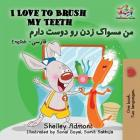 I Love to Brush My Teeth: English Farsi Persian Cover Image
