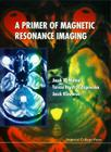 A Primer of Magnetic Resonance Imaging Cover Image
