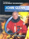 John Glenn: The First American in Orbit and His Return to Space Cover Image