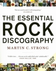 The Essential Rock Discography: Complete Discographies Listing Every Track Recorded by More Than 1,200 Artists Cover Image