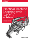 Practical Machine Learning with H2O: Powerful, Scalable Techniques for Deep Learning and AI Cover Image