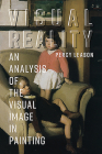 Visual Reality: An Analysis of the Visual Image in Painting Cover Image