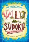 Will Shortz Presents Wild for Sudoku: 200 Challenging Puzzles Cover Image