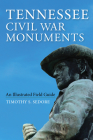 Tennessee Civil War Monuments: An Illustrated Field Guide Cover Image