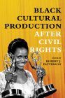 Black Cultural Production after Civil Rights Cover Image