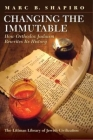 Changing the Immutable: How Orthodox Judaism Rewrites Its History Cover Image