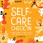 Self-Care Check-In: A Guided Journal to Build Healthy Habits and Devote Time to You Cover Image