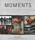 Moments: The Pulitzer Prize Winning Photographs Cover Image