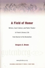A Field of Honor: Writers, Court Culture, and Public Theater in French Literary Life from Racine to the Revolution (Gutenberg-e) Cover Image