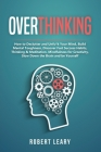 Overthinking: How to Declutter and Unfu*k Your Mind, Build Mental Toughness, Discover Fast Success Habits, Thinking & Meditation, Mi Cover Image