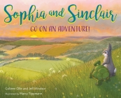 Sophia and Sinclair Go on an Adventure! Cover Image