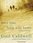 Let's Take the Long Way Home: A Memoir of Friendship Cover Image